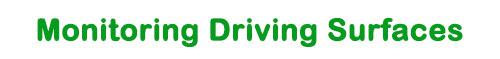 Monitoring Driving Surfaces