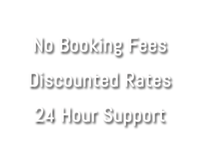 No Booking Fees. Discounted Rates. 24 Hour Support.